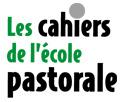 Logo Les cahiers de l'école pastorale