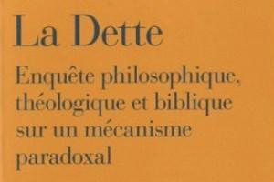 La dette : une enquête philosophique, théologique, et biblique