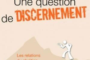 Une question de discernement, les relations du chrétien