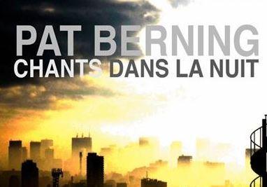 Chants dans la nuit, l'album de Pat Berning