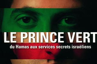 Le prince vert, un fils du Hamas devenu espion israélien