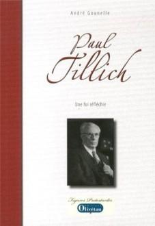 """""""Paul Tillich, Une foi réfléchie"""" d'André Gounelle"""