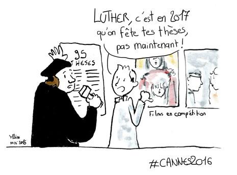 Cannes et Luther - Le coup de crayon de Mline du 13 mai 2016