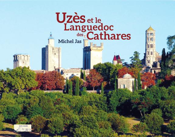 Uzès et le Languedoc des Cathares