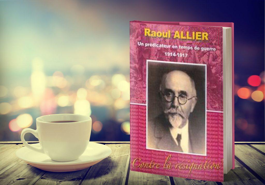 Raoul Allier, un prédicateur en temps de guerre