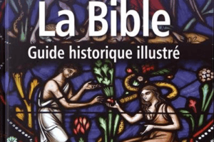 La Bible - Guide historique illustré de Robert Huber et Stephen Miller
