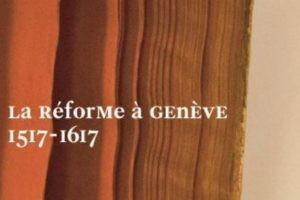 Plonger dans les détails de l'histoire de la Réforme à Genève
