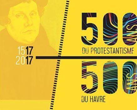 500 ans du protestantisme / 500 ans du Havre