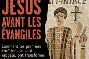 Jésus avant les Évangiles - Bayard Editions