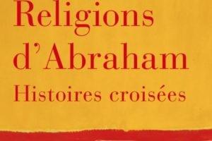 Religions d'Abraham - Histoires croisées