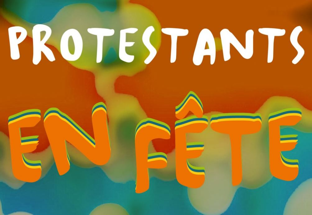 Protestants en fête : par ici le programme !
