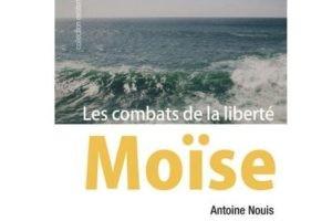 Moïse - Les combats de la liberté