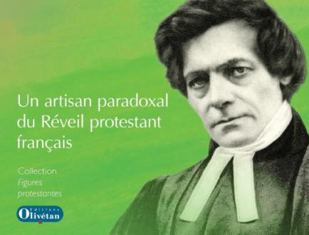 Adolphe Monod Un artisan paradoxal du Réveil protestant français TISSOT Etienne