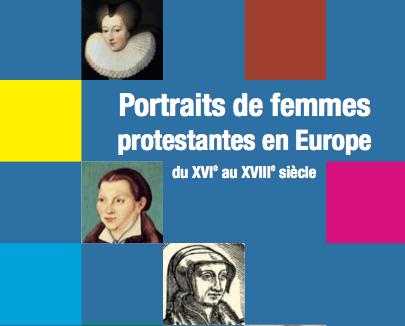 Portraits de femmes protestantes en Europe du XVIe au XVIIIe siècle