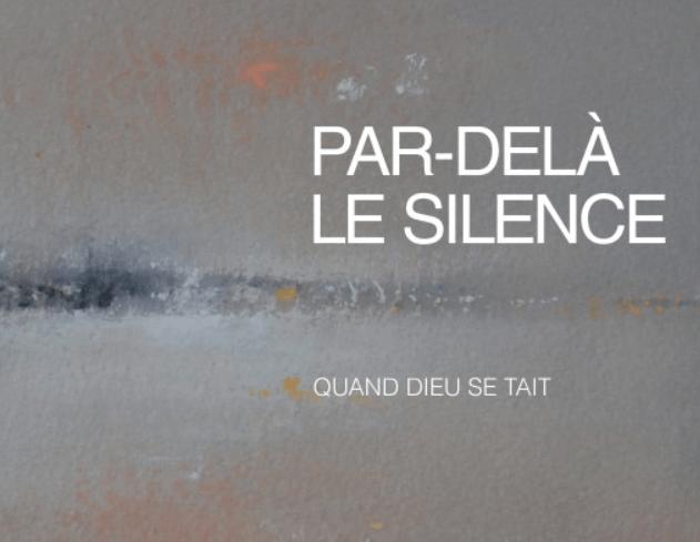 Par-delà le silence de Dieu