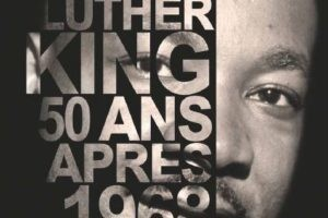 Martin Luther King, 50 ans après sa mort