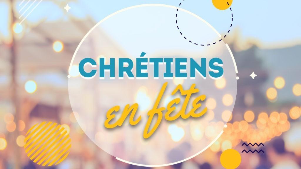 Chrétiens en fête : fêtons notre joie d'être chrétiens !