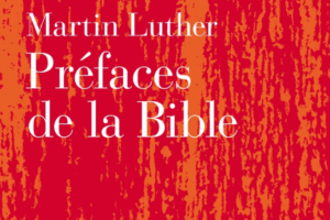 Martin Luther : préfaces à la Bible