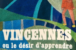 Mai 68 : esprit de Vincennes, es-tu là ?