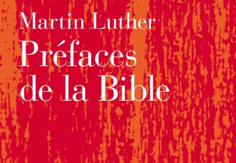 Martin Luther : préfaces à la Bible