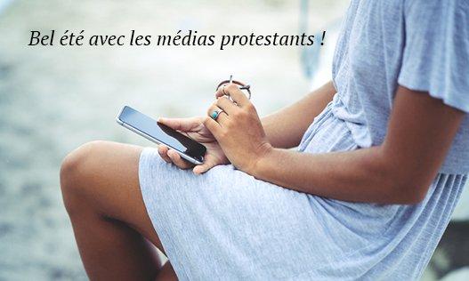 Bel été avec les médias protestants !