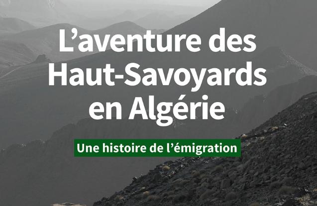 L'aventure des Haut-Savoyards en Algérie