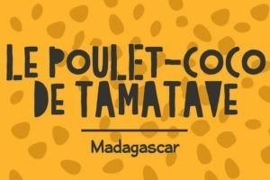 Recette d'été : le poulet coco de Tamatave