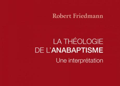 La théologie de l'anabaptisme : une référence