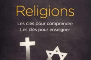 Religions, les clés pour comprendre