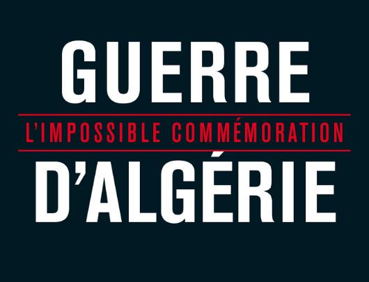 Guerre d'Algérie, l'impossible commémoration