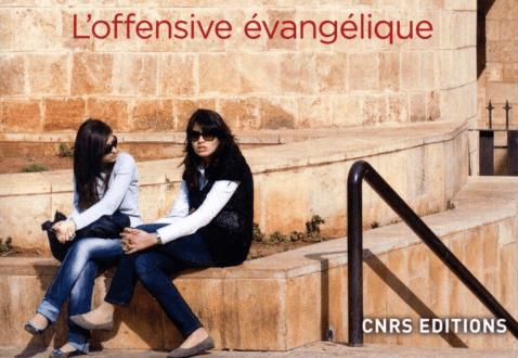 Convertir le monde arabe : l'offensive évangélique