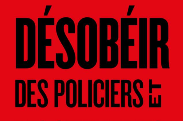 Désobéir. Des policiers et des gendarmes sous l'Occupation
