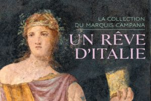 Un rêve d'Italie, la collection du marquis Campana