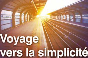 « Voyage vers la simplicité »