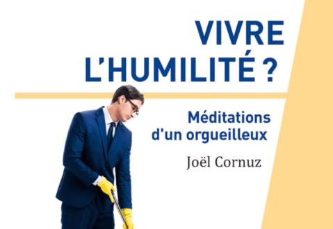 Vivre l'humilité, méditations d'un orgueilleux