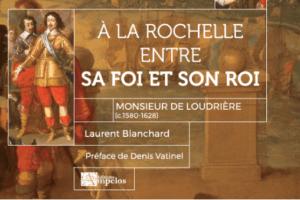 A la Rochelle, entre sa foi et son roi