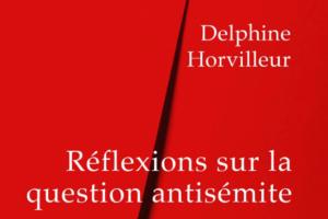 """Delphine Horvilleur, """"Réflexions sur la question antisémite"""""""