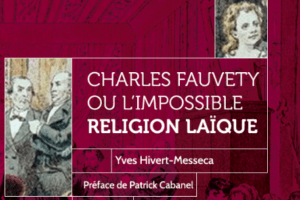 Charles Fauvety ou l'impossible religion laïque