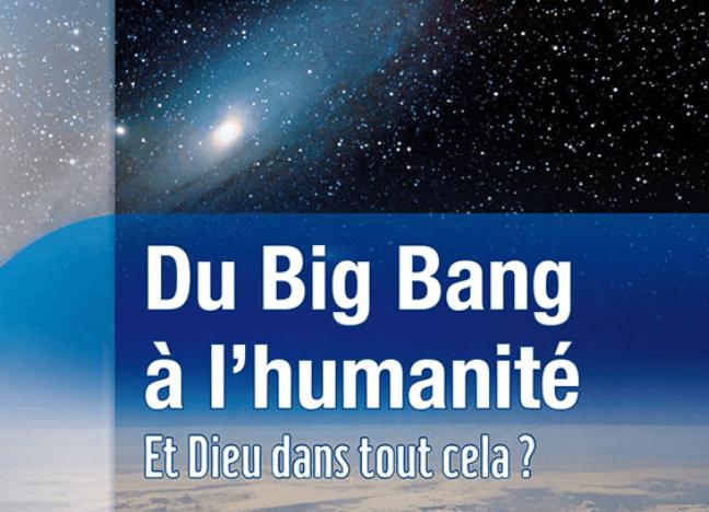 Du big-bang à l'humanité – Et Dieu dans tout cela ?