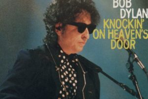 « Knockin' on Heaven's door » de Bob Dylan