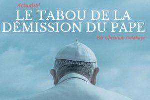 Le tabou de la démission du pape