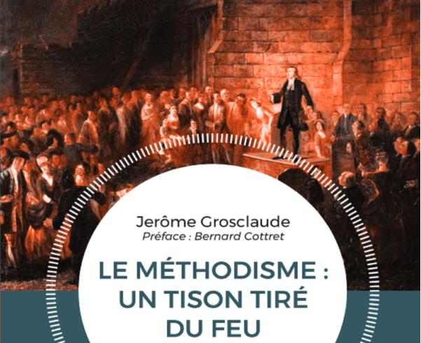 Le méthodisme : un tison tiré du feu