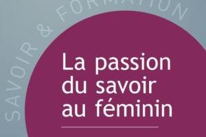 La passion du savoir au féminin