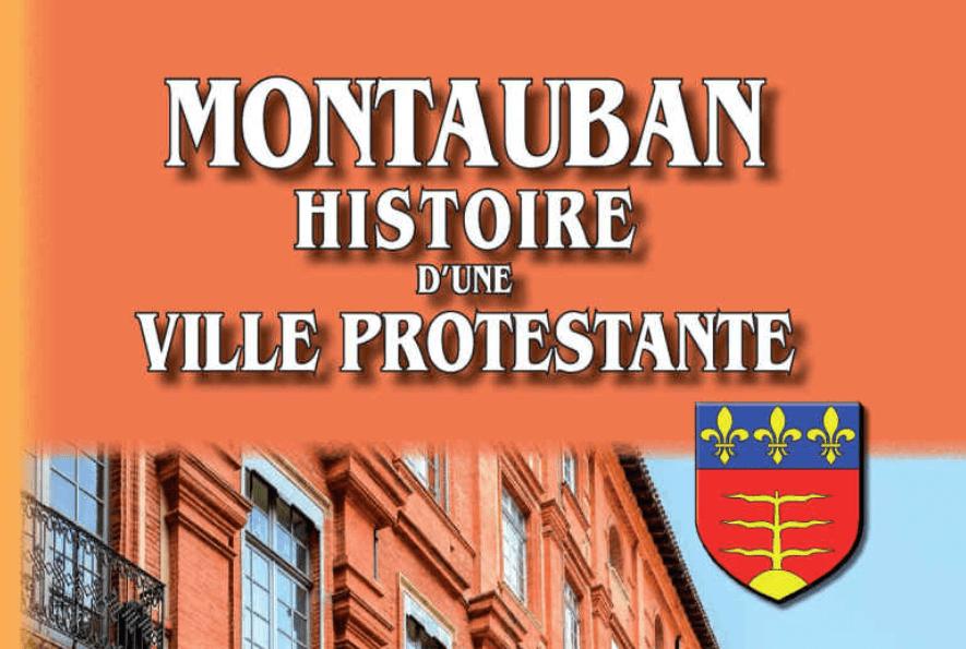 Montauban, histoire d'une ville protestante