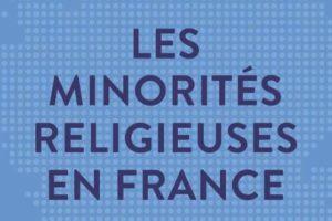 Les minorités religieuses en France, LE livre de référence