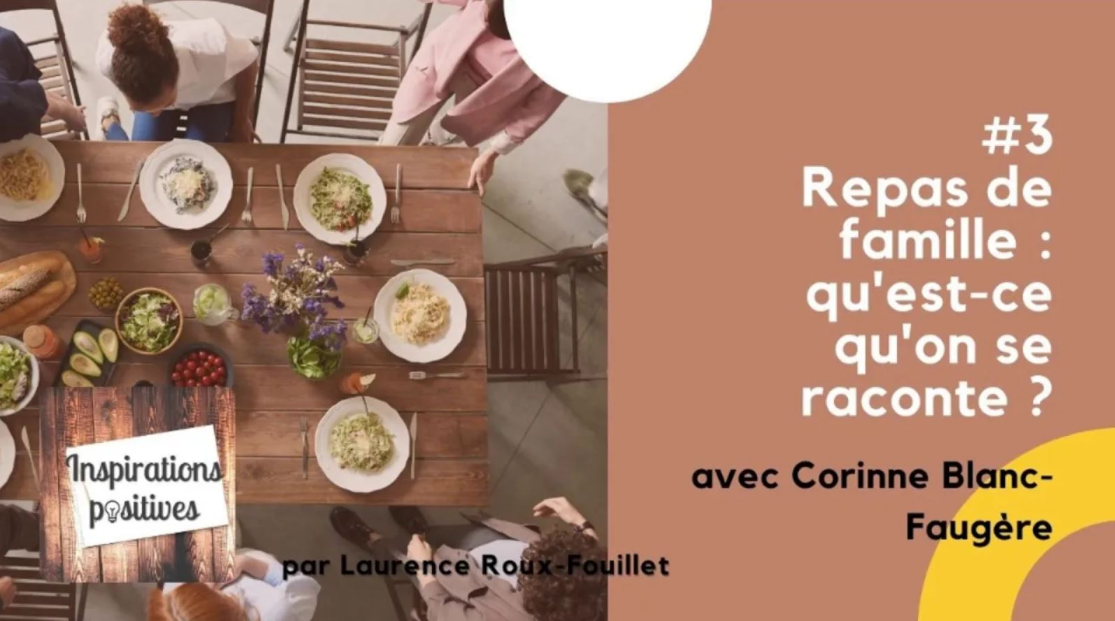 #3 - Repas de famille, qu'est-ce qu'on se raconte ?